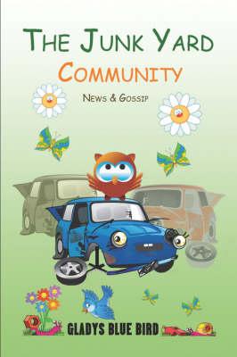 The Junk Yard Community News & Gossip (Paperback)