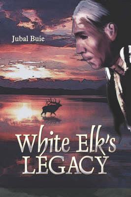 White Elk's Legacy (Paperback)