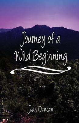 Journey of a Wild Beginning (Paperback)