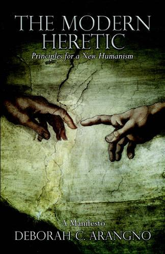 The Modern Heretic: Principles for a New Humanism (Paperback)