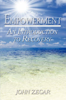 Empowerment: An Introduction to Recovery (Paperback)