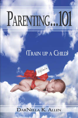 Parenting.101: Train Up a Child (Paperback)