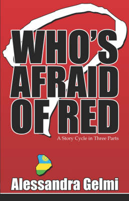 Who's Afraid of Red: A Story Cycle in Three Parts (Paperback)