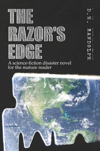 The Razor's Edge: A Science-Fiction Disaster Novel for the Mature Reader (Paperback)