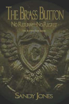 The Brass Button: No Return-No Regret (Paperback)