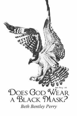 Does God Wear a Black Mask? (Paperback)