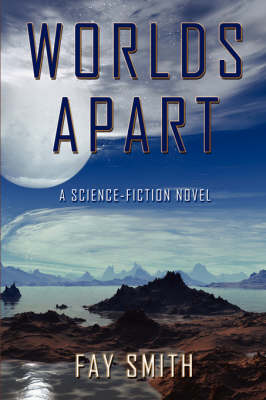 Worlds Apart: A Science-Fiction Novel (Paperback)