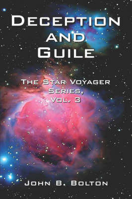 Deception and Guile: The Star Voyager Series, Volume 3 (Paperback)