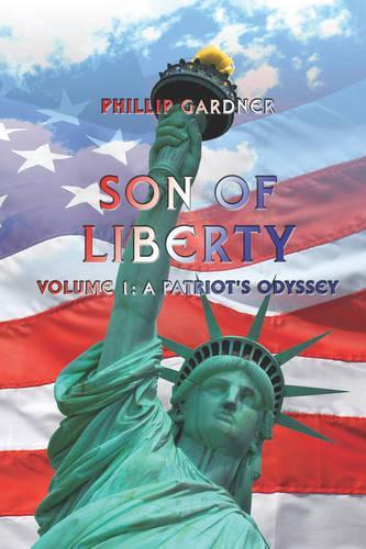 Son of Liberty: A Patriot's Odyssey Volume 1 (Paperback)