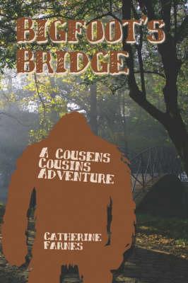 Bigfoot's Bridge: A Cousens Cousins Adventure (Paperback)