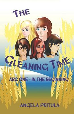 The Gleaning Time: ARC One - In the Beginning (Paperback)