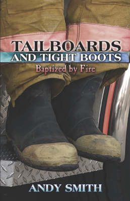 Tailboards and Tight Boots: Baptized by Fire (Paperback)