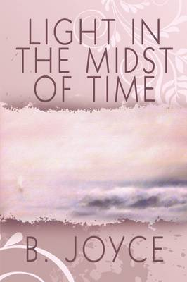 Light in the Midst of Time (Paperback)