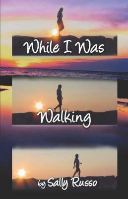 While I Was Walking (Paperback)