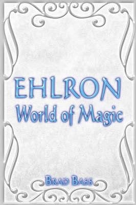 Ehlron: World of Magic (Paperback)
