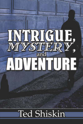 Intrigue, Mystery, and Adventure (Paperback)