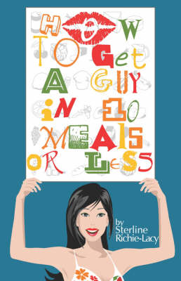 How to Get a Guy in 10 Meals or Less (Paperback)