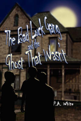 The Bad Luck Gang and the Ghost That Wasn't (Paperback)