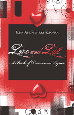 Love and Lust: A Book of Poems and Lyrics (Paperback)