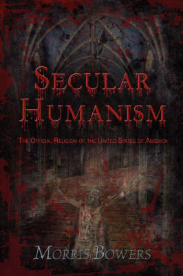 Secular Humanism: The Official Religion of the United States of America (Paperback)