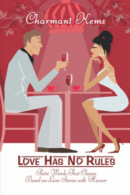 Love Has No Rules: Poetic Words That Charm Based on Love Stories with Humor (Paperback)