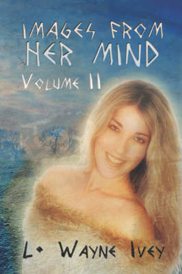 Images from Her Mind: Volume II (Paperback)