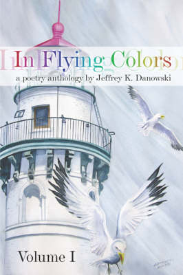 In Flying Colors: (A Poetry Anthology) Volume I (Paperback)