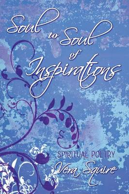 Soul to Soul of Inspirations (Paperback)