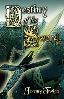 Destiny of the Sword (Paperback)