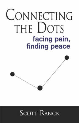 Connecting the Dots: Facing Pain, Finding Peace (Paperback)