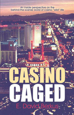Casino Caged: An Inside Perspective on the Behind-The-Scenes World of Casino Wild Life (Paperback)