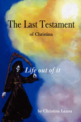 The Last Testament: Of Christina (Paperback)