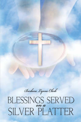 Blessings Served on a Silver Platter (Paperback)