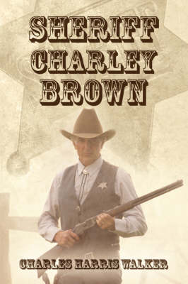 Sheriff Charley Brown (Paperback)