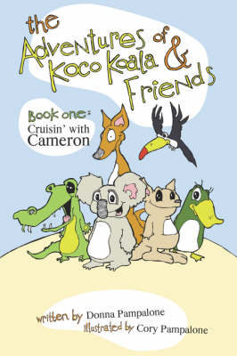 The Adventures of Koco Koala & Friends: Book One: Cuisin' with Cameron (Paperback)