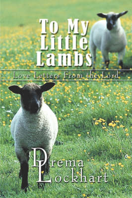 To My Little Lambs: Love Letters from the Lord (Paperback)