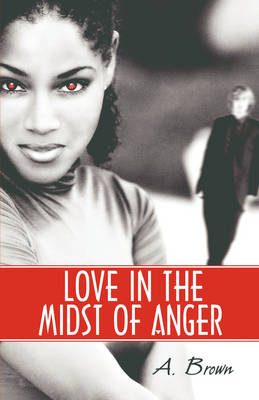 Love in the Midst of Anger (Paperback)