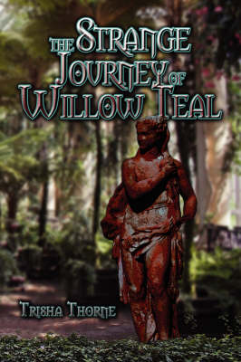The Strange Journey of Willow Teal (Paperback)