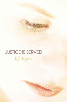 Justice Is Served (Paperback)