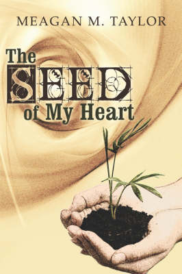 The Seed of My Heart (Paperback)