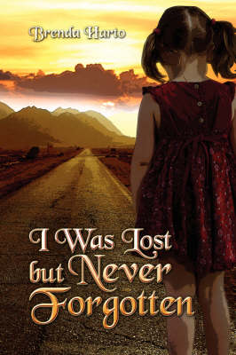 I Was Lost, But Never Forgotten (Paperback)