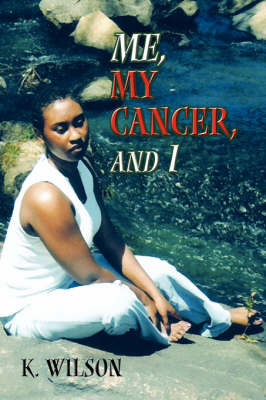 Me, My Cancer, and I (Paperback)