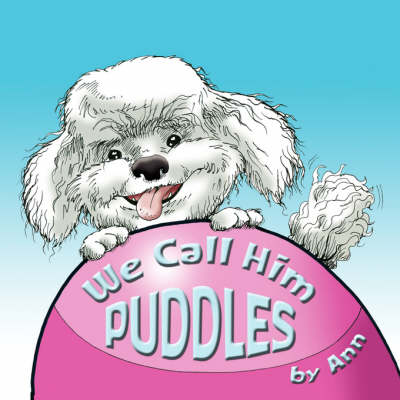We Call Him Puddles (Paperback)