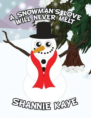 A Snowman's Love Will Never Melt (Paperback)
