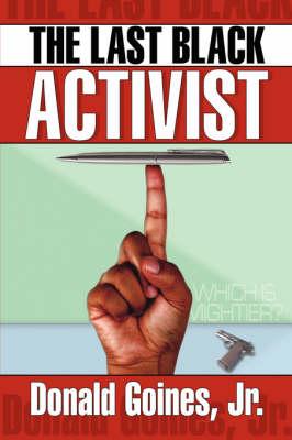 The Last Black Activist (Paperback)