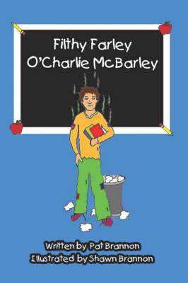 Filthy Farley O'Charlie McBarley (Paperback)