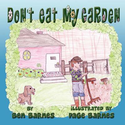 Don't Eat My Garden (Paperback)