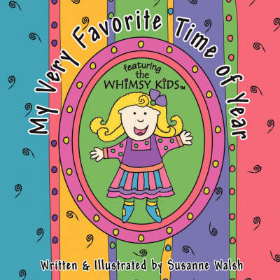 My Very Favorite Time of Year: Featuring the Whimsy Kids (Paperback)
