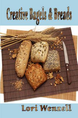 Creative Bagels & Breads (Paperback)
