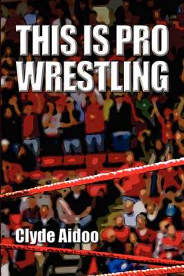 This Is Pro Wrestling (Paperback)